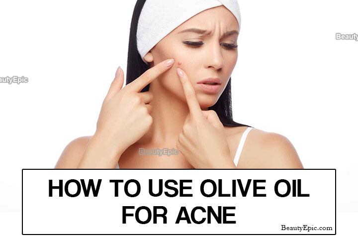 How to Use Olive oil for Acne Treatment?