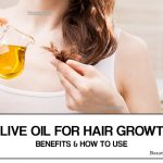 How to Use Olive Oil for Hair Growth? Benefits and Uses