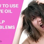 How to Use Olive oil for Scalp Problems?