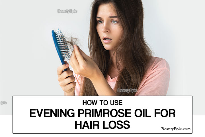 How To Use Evening Primrose Oil For Hair Loss?