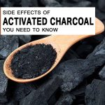 Top 5 Side Effects of Activated Charcoal You Need to Know