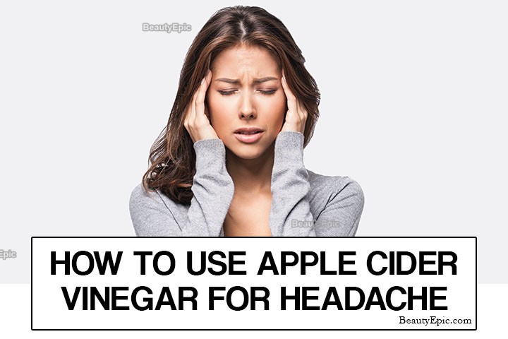 How to Cure a Headache Fast with Apple Cider Vinegar