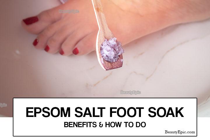 Epsom Salt Foot Soak – Benefits & How To Do It?