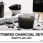 Activated Charcoal Detox – Benefits and How to do
