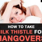 How To Take Milk Thistle For Hangover Prevention