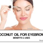 Coconut Oil for Eyebrows: Benefits and Uses
