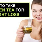 How to Take Green Tea for Weight Loss?