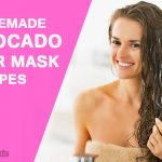 Avocado Hair Mask: Benefits and Top 8 DIY Recipes