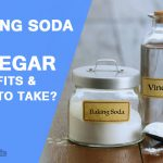 Baking Soda and Vinegar: Benefits & How to Use?