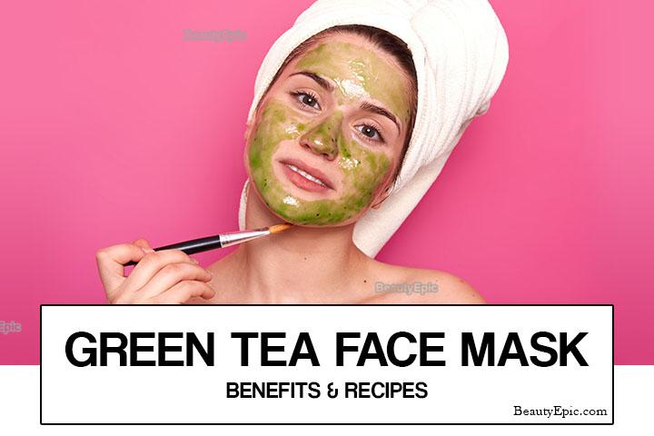 Green Tea Face Mask: Benefits + Top 12 DIY Recipes