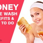 Honey Face Wash: Benefits & How to Do?