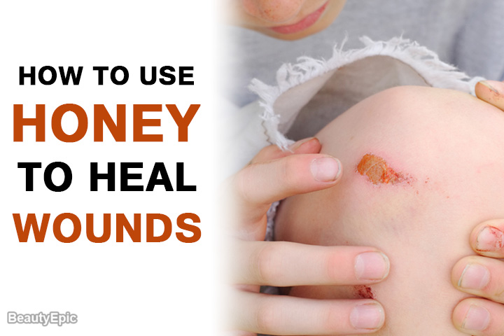 How to Use Honey to Heal Wounds?