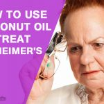 Coconut oil for Alzheimer's: How to Use?