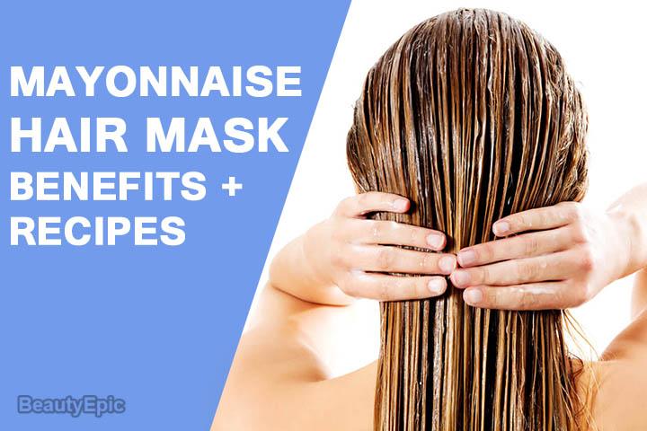 Mayonnaise Hair Mask: Benefits + Top 8 Hair Mask Recipes