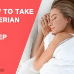 How to Take Valerian for Sleep?