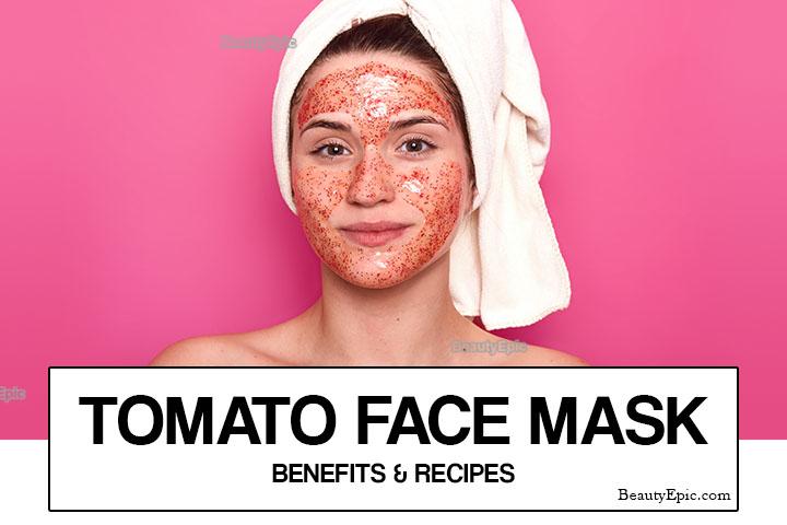 Top 10 Homemade Tomato Face Mask Recipes