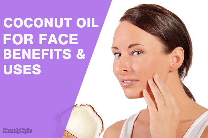 How to Use Coconut Oil for Face: Benefits and Uses