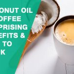 10 Reasons to Drink Coffee With Coconut Oil