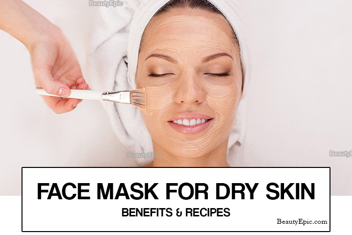 Face Mask for Dry Skin: Benefits and 6 Best Face Mask Recipes