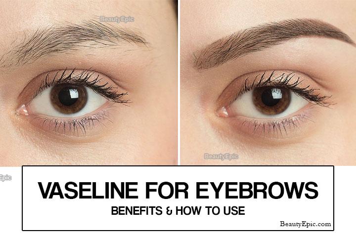 How Does Vaseline Help Eyebrows Grow?