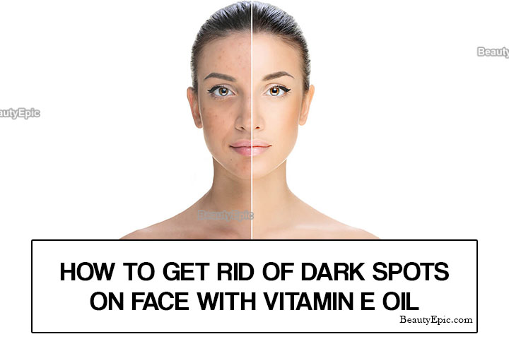 How to Use Vitamin E oil for Dark Spots on Face?