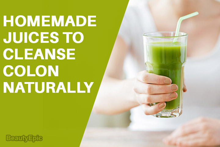Homemade Juices to Cleanse Your Colon Naturally