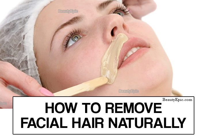 How to Remove Facial Hair Naturally: 13 Best Methods to Try
