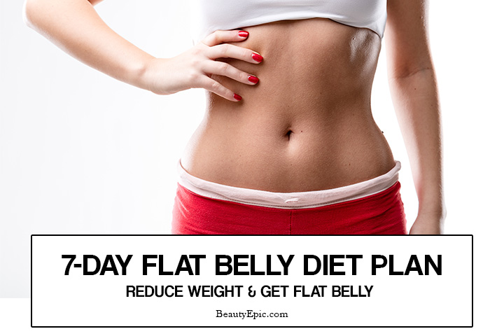 7 Day Flat Belly Diet Plan – Lose Weight and Get Flat Stomach