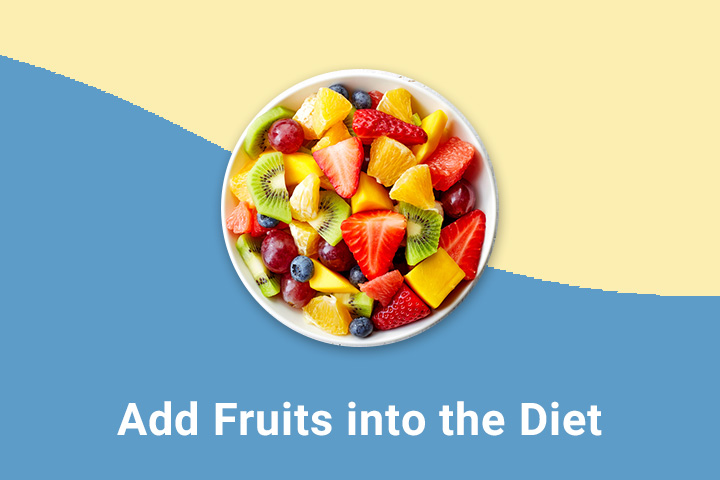 Add fruits into the diet
