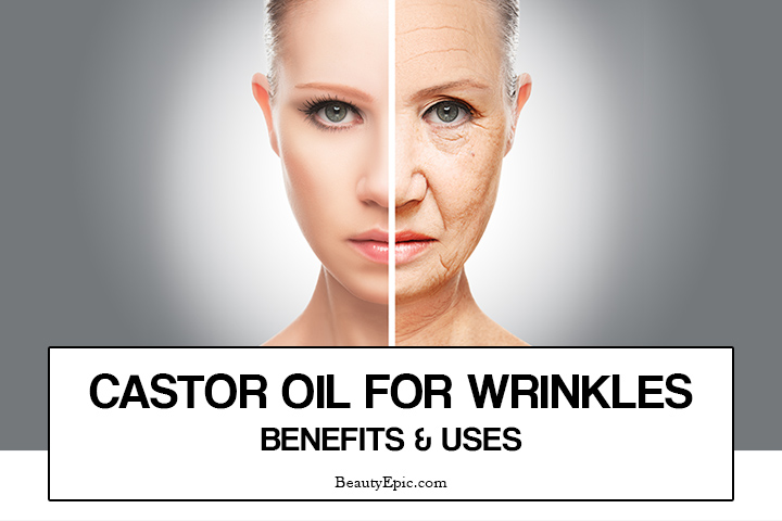 Castor Oil for Wrinkles: Benefits and Uses