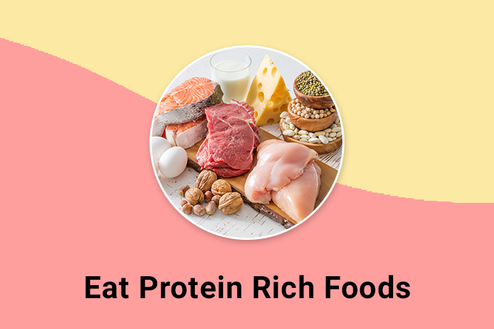 Eat protein rich foods