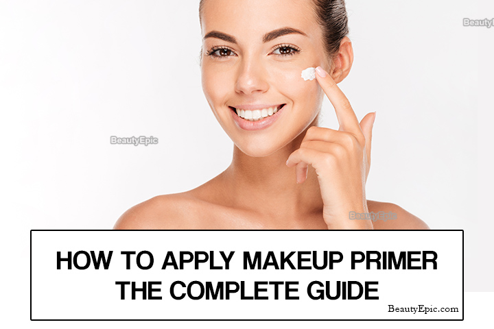 How to Apply Makeup Primer – The Complete Guide