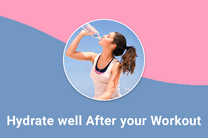 Hydrate well after your workout