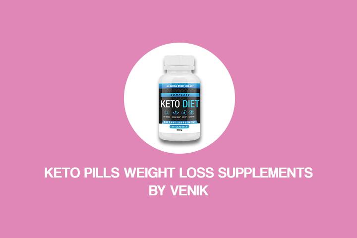 Keto Pills - Weight Loss Supplements by Venik