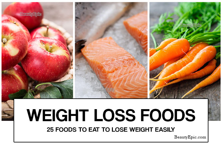 Weight Loss Foods – 25 Best Foods to Eat to Lose Weight Easily