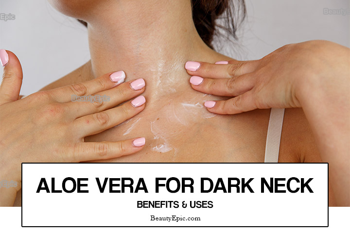 How to Get Rid of Dark Neck with Aloe Vera