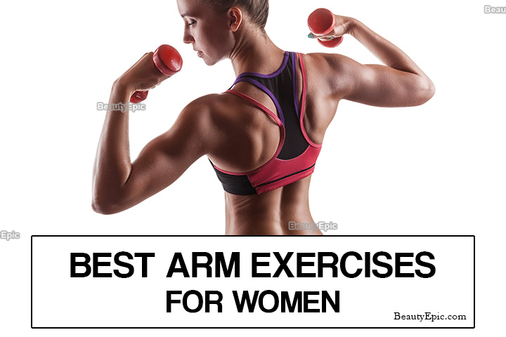 Arm Exercises For Women: 8 Best Exercises to Get Strong and Toned Arms