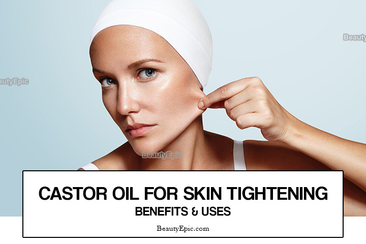 How to Use Castor oil for Skin Tightening?