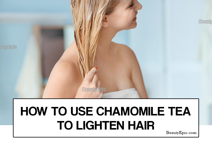 How to Use Chamomile Tea to Lighten Hair