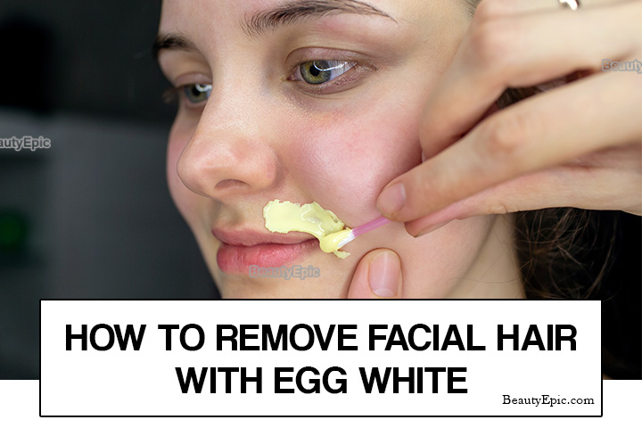 How to Remove Facial Hair with Egg White?
