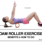 Foam Roller Exercises – 9 Best Moves and Its Benefits
