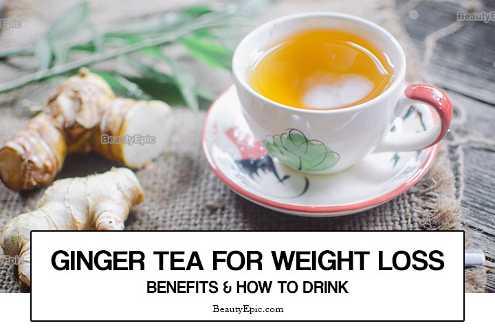 Ginger Tea For Weight Loss – Benefits and How to Drink