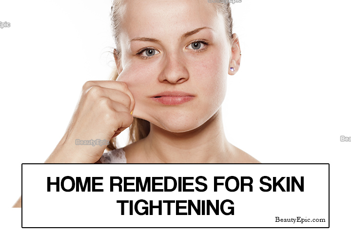 Home Remedies for Skin Tightening – 12 Best Ways