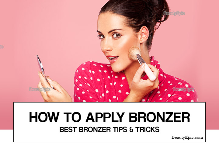 How To Apply Bronzer – Best Bronzer Tips and Tricks