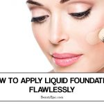 How to Apply Liquid Foundation Flawlessly