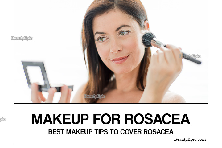 Makeup for Rosacea – 5 Best Makeup Tips to Cover Rosacea
