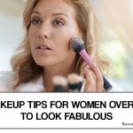 Makeup Tips for Women Over 40 to Look Fabulous