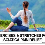 6 Best Exercises and Stretches for Sciatica Pain Relief