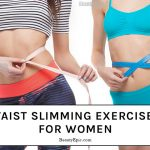 Top 6 Waist Slimming Exercises for Women