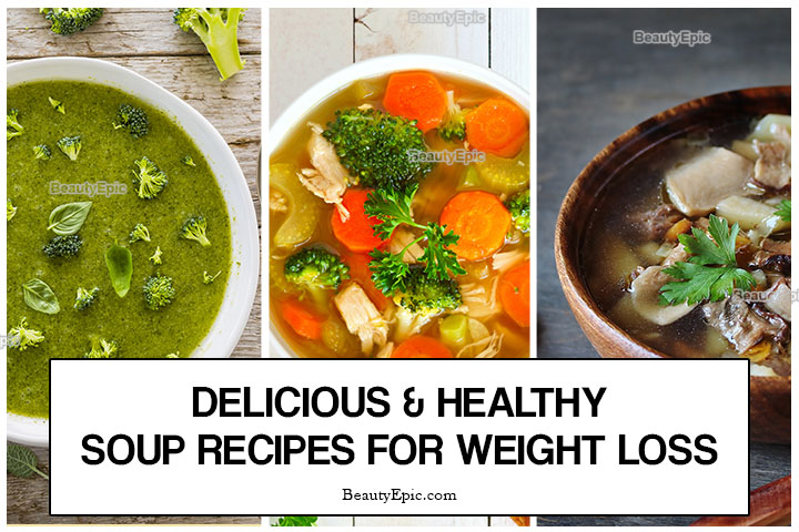 7 Delicious And Healthy Soup Recipes For Weight Loss